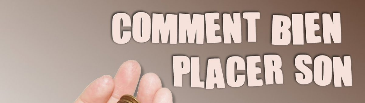placer son argent comment faire